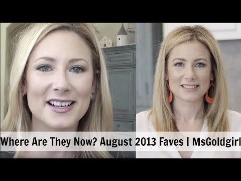 Where Are They Now? | August 2013 Faves | MsGoldgirl (видео)
