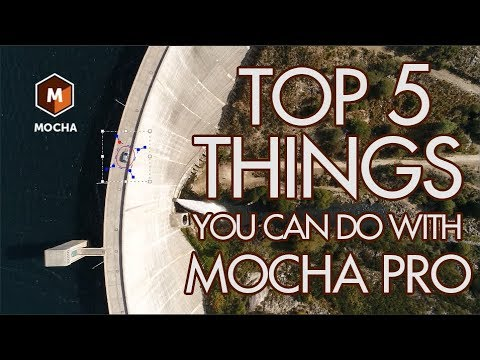 The Top 5 Things You Can Do With Mocha Pro