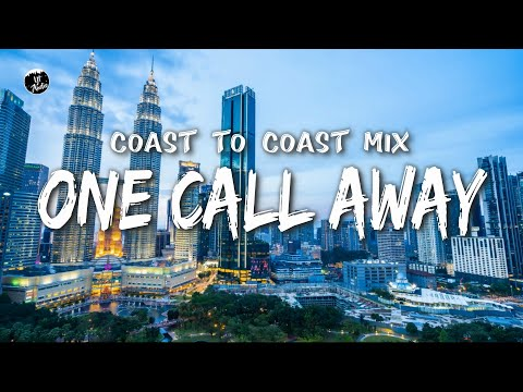 One Call Away - Charlie Puth (Coast to Coast Mix)