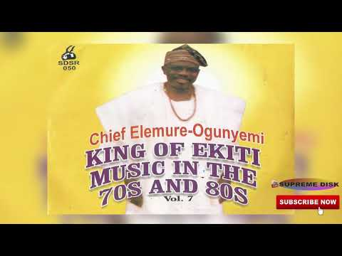 YORUBA MUSIC►Chief Elemure Ogunyemi King of Ekiti Music In The 70's & 80's Vol.7 | Ekiti Music