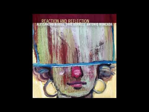 Reaction and Reflection   Alessandro Nobile Dave Burrell Antonio Moncada online metal music video by ALESSANDRO NOBILE