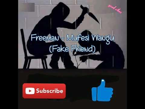Freeman- Mufesi Wangu (Fake Friend) (lyrics)