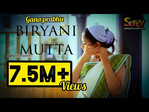 Video Biryani Mutta - Gana Prabha | D.Vam | Sorry EntertainmenT download in MP3, 3GP, MP4, WEBM, AVI, FLV January 2017