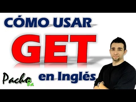 Aprende a usar el verbo GET en inglés con estas 3 bases