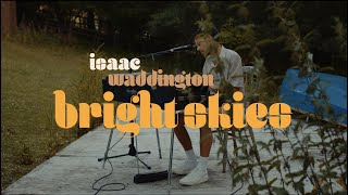 Issac Waddington - Bright Skies (live)