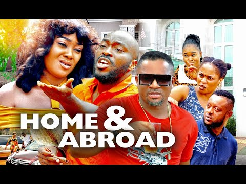 HOME AND ABROAD SEASON 6 - (New Movie )  2020 Latest Nigerian Nollywood Movie