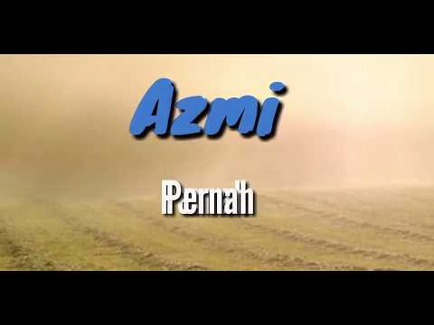 Video Azmi - Pernah (Official Music Video Lyric) download in MP3, 3GP, MP4, WEBM, AVI, FLV January 2017