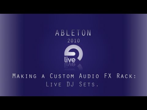 Ableton Tutorial: Making a Custom Audio Effects Rack for Live DJ Sets.
