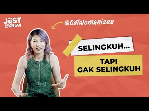 CATWOMANIZER - FRIENDS WITH BENEFITS, BUKAN SELINGKUH! | JUST SO YOU KNOW #14