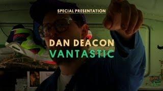 Dan Deacon - Vantastic
