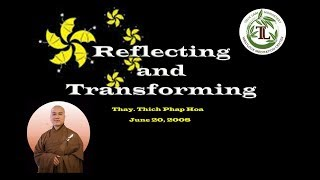 Reflecting and Transforming - Thay, Thich Phap Hoa (June 20, 2008)