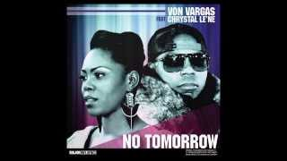 "Von Vargas x Chrystal Le'ne - ""No Tomorrow"" (Trailor) - YouTube"