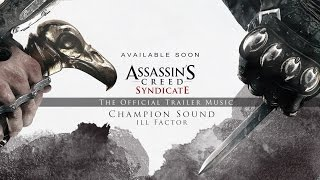 Ill Factor - Champion Sound (Assassin's Creed Syndicate Debut Trailer Official Music) - YouTube