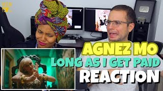 Video AGNEZ MO - Long As I Get Paid | REACTION MP3, 3GP, MP4, WEBM, AVI, FLV September 2018