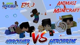 Video Kekuatan Baru 4brother (4Brother Vs Herobrine) Eps.3 | Animasi 4brother Minecraft Indonesia MP3, 3GP, MP4, WEBM, AVI, FLV Agustus 2017