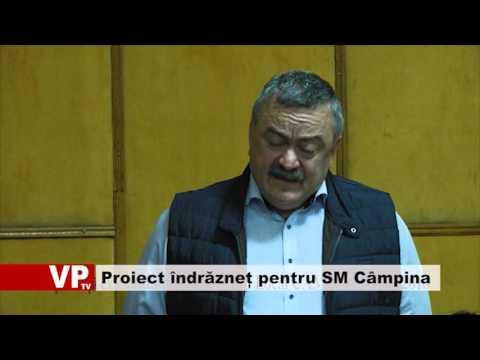 Proiect îndrăzneț pentru SM Câmpina