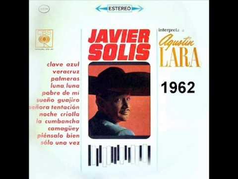 Javier Solís Interpreta a Agustin Lara 1962