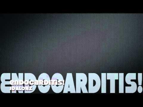 Endocarditis!