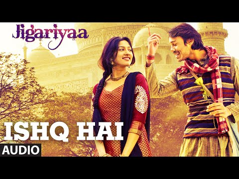 Exclusive: Ishq Hai Full AUDIO Song - Jigariyaa - Javed...