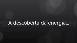 À descoberta da energia...