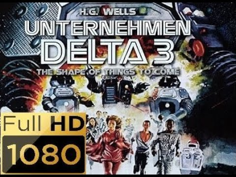 "Unternehmen Delta3 (1979) : : deutscher Ton + HD 1080p # Original: ""The Shape of Things to Come"""