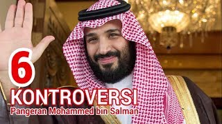 Video 6 Kontroversi Pangeran Mohammed bin Salman Atur Arab Saudi MP3, 3GP, MP4, WEBM, AVI, FLV April 2019