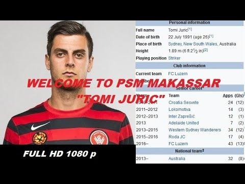 TOMI JURIC (TIMNAS AUSTRALIA) Ke PSM Makassar Bursa Transfer