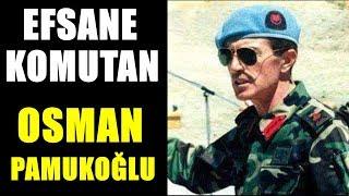 Download Video EFSANE KOMUTAN ULU TÜRK OSMAN PAMUKOĞLU MP3 3GP MP4
