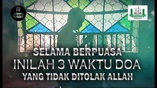SELAMA PUASA, Berdoalah Pada 3 Waktu Ini Karena Allah Tidak Akan Menolaknya