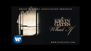 Thumbnail for Kevin Gates — What If