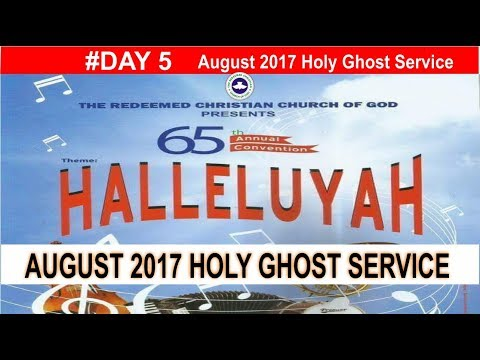 "AUGUST 2017- RCCG HOLY GHOST CONVENTION SERVICE ""Halleluyah"""