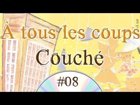 À tous les coups #08 - Couché (audio)