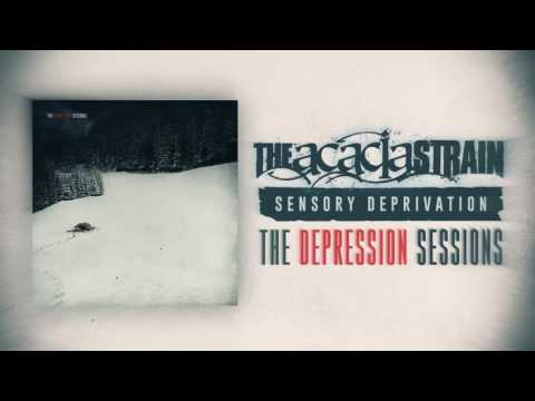 The Acacia Strain - Sensory Deprivation