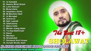 The Best 18+ SHOLAWAT AHBABUL MUSTHOFA - AL HABIB SYECH BIN ABDUL QODIR ASSEGAF