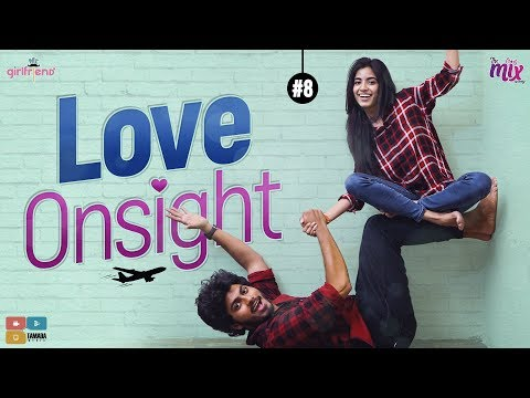 Love Onsight || EP 08 || Mr.Girlfriend || The Mix By Wirally || Tamada Media