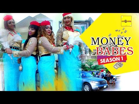 2016 Latest Nigerian Nollywood Movies - Money Babes 1