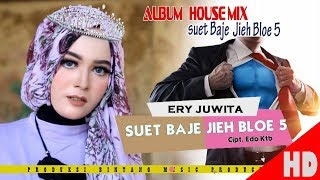Video ERY JUWITA - SUET BAJE JIEH BLOE 5 ( Album House mix Sok Lagak ) HD Video Quality 2018 MP3, 3GP, MP4, WEBM, AVI, FLV Oktober 2018
