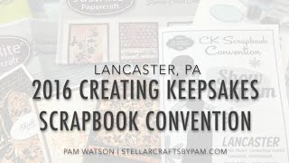 NEW VIDEO! 2016 Creating Keepsakes Scrapbook Convention in Lancaster, PA