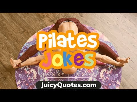 Funny quotes - Pilates Jokes and Puns - Funny Jokes About Pilates (Will make you laugh)