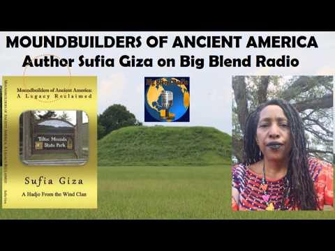 Moundbuilders of Ancient America - Sufia Giza on Big Blend Radio