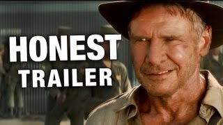 Indiana Jones & The Kingdom of The Crystal Skull - Honest Trailers