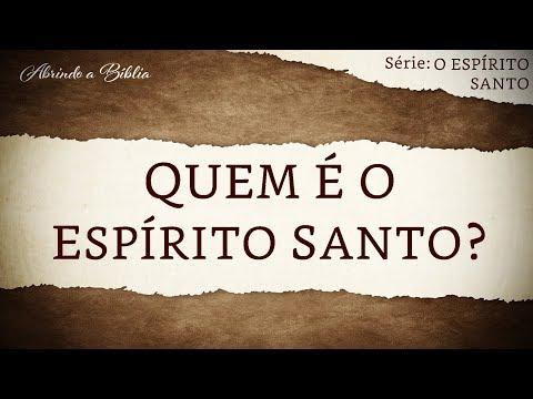 QUEM É O ESPÍRITO SANTO? | O Espírito Santo | Abrindo a Bíblia
