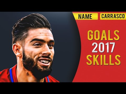Yannick Ferreira Carrasco - Insane Goals & Skills | 2017 | HD