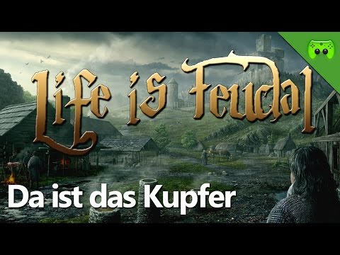 LIFE IS FEUDAL # 10 - Da ist das Kupfer «» Let's Play Life is Feudal: Your Own | Full HD