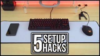 5 Setup Hacks! (#4)