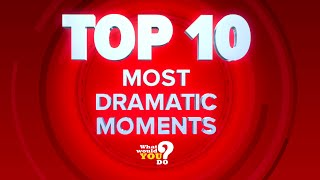 What Would You Do? TOP 10 MOST DRAMATIC MOMENTS Video