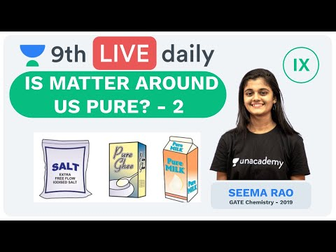 Is Matter Around us Pure? - Lecture 2   Class 9   Unacademy Foundation - Chemistry   Seema Rao