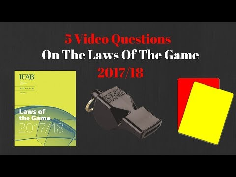 5 Referee Video Questions On Laws Of The Game 2017/18 | Football Refereeing Tips