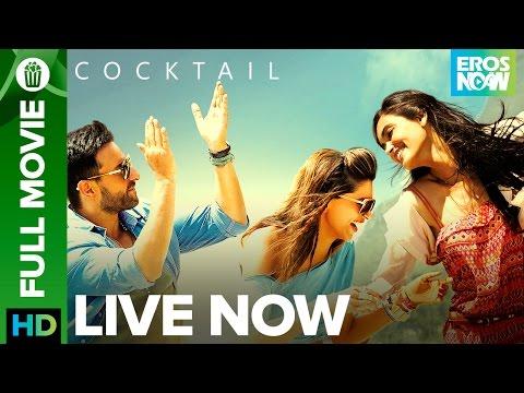 Cocktail   Full Movie LIVE on Eros Now   Saif Ali Khan, Deepika Padukone & Diana Penty