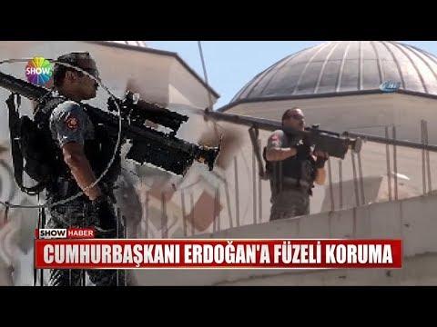 Cumhurbaşkanı Erdoğan'a füzeli koruma